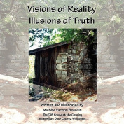 Visions of Reality Illusions of Truth