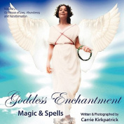 Goddess Enchantment, Magic and Spells Volume 2