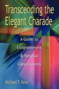 Transcending the Elegant Charade