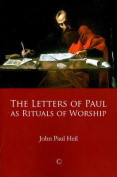 The Letters of Paul as Rituals of Worship