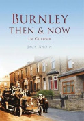 Burnley Then & Now