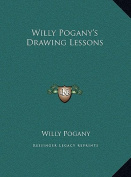 Willy Pogany's Drawing Lessons