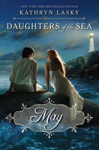 May (Daughters of the Sea) by Kathryn Lasky.