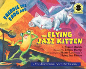 Freddie the Frog and the Flying Jazz Kitten