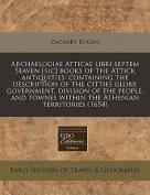Archaelogiae Atticae Libri Septem Seaven [Sic] Books of the Attick Antiquities
