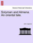 Solyman and Almena. an Oriental Tale.