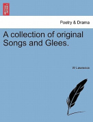 A Collection of Original Songs and Glees.