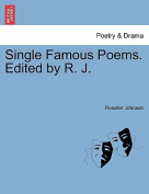 Single Famous Poems. Edited by R. J.