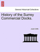 History of the Surrey Commercial Docks.