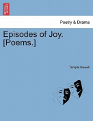 Episodes of Joy. [Poems.]