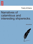Narratives of Calamitous and Interesting Shipwrecks.
