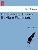 Parodies and Satires. by Alere Flammam.