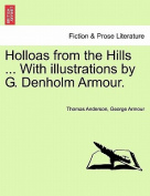 Holloas from the Hills ... with Illustrations by G. Denholm Armour.