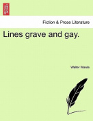 Lines Grave and Gay.