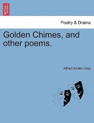 Golden Chimes, and Other Poems.