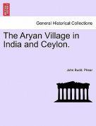 The Aryan Village in India and Ceylon.