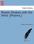 Reeds Shaken with the Wind. [Poems.]