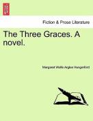 The Three Graces. a Novel.