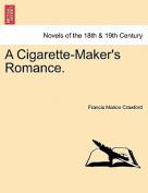 A Cigarette-Maker's Romance. Vol. II.