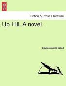 Up Hill. a Novel.