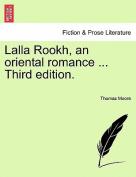 Lalla Rookh, an Oriental Romance ... Third Edition.
