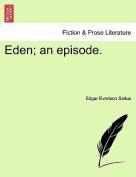 Eden; An Episode.