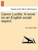 Canon Lucifer. a Novel on an English Social Aspect.