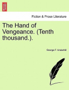 The Hand of Vengeance. (Tenth Thousand.).