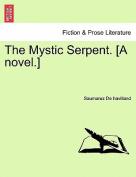 The Mystic Serpent. [A Novel.]