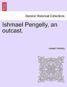 Ishmael Pengelly, an Outcast.