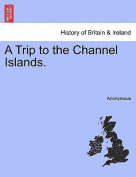 A Trip to the Channel Islands.