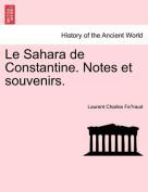 Le Sahara de Constantine. Notes Et Souvenirs. [FRE]