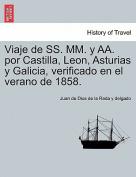 Viaje de SS. MM. y AA. Por Castilla, Leon, Asturias y Galicia, Verificado En El Verano de 1858. [Spanish]