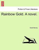 Rainbow Gold. a Novel.