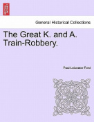 The Great K. and A. Train-Robbery.