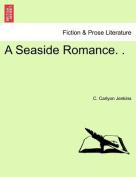 A Seaside Romance. .