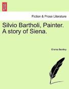Silvio Bartholi, Painter. a Story of Siena.