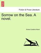 Sorrow on the Sea. a Novel. Vol. II