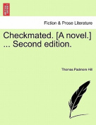 Checkmated. [A Novel.] ... Second Edition.
