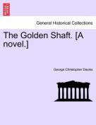 The Golden Shaft. [A Novel.] Vol. II.