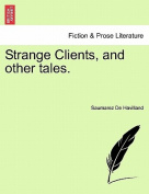 Strange Clients, and Other Tales.