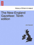 The New-England Gazetteer. Tenth Edition