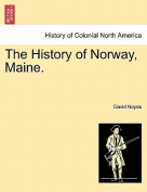 The History of Norway, Maine.