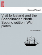 Visit to Iceland and the Scandinavian North. Second Edition. with Plates