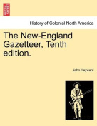 The New-England Gazetteer, Tenth Edition.
