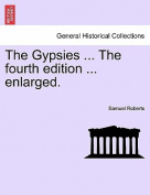 The Gypsies ... the Fourth Edition ... Enlarged.