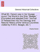 "What Mr. Darwin Saw in His Voyage Round the World in the Ship ""Beagle."" [Compiled and Adapted from ""Journal of Researches Into the Geology and Natural History of the Various Countries Visited by H.M.S. Beagle, Etc.""]"