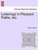 Loiterings in Pleasant Paths, Etc.