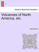 Volcanoes of North America, Etc.