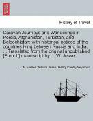 Caravan Journeys and Wanderings in Persia, Afghanistan, Turkistan, and Beloochistan